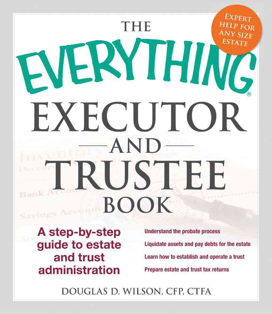 The Everything Executor and Trustee Book By Wilson, Douglas D.