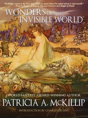Wonders of the Invisible World By McKillip, Patricia A.